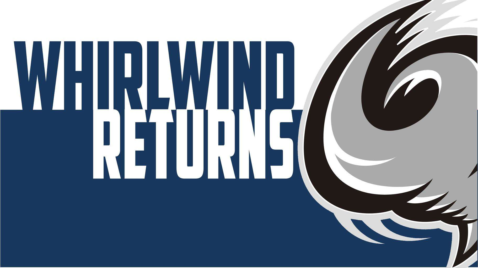 Whirlwind Returns