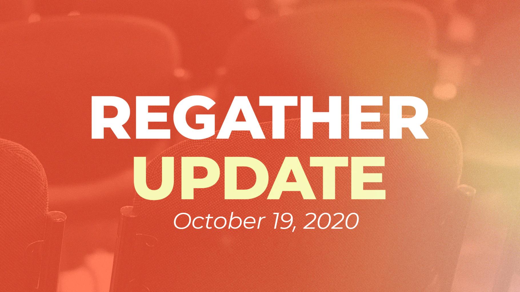 Regathering Update 10-19-20
