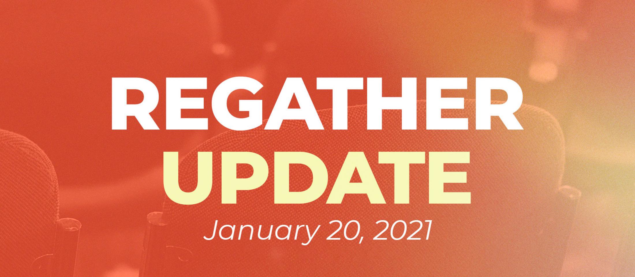 1-20-21 Regather Update