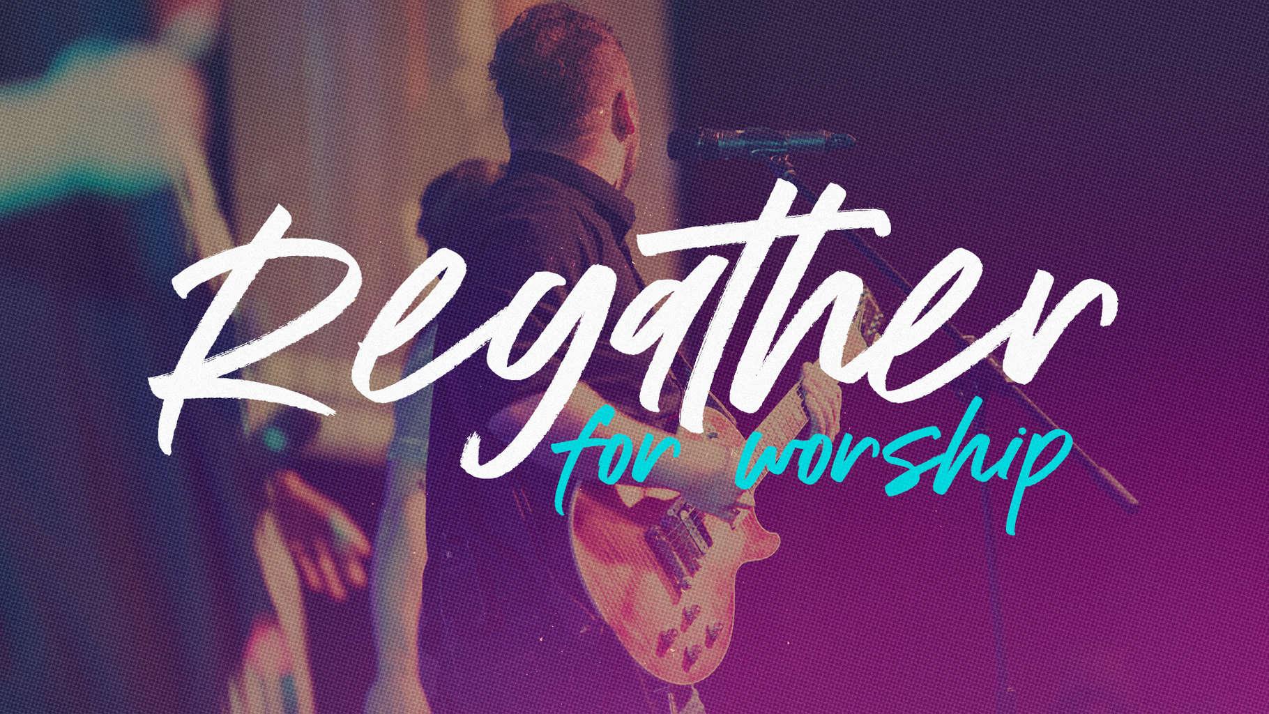 Regathering for Worship